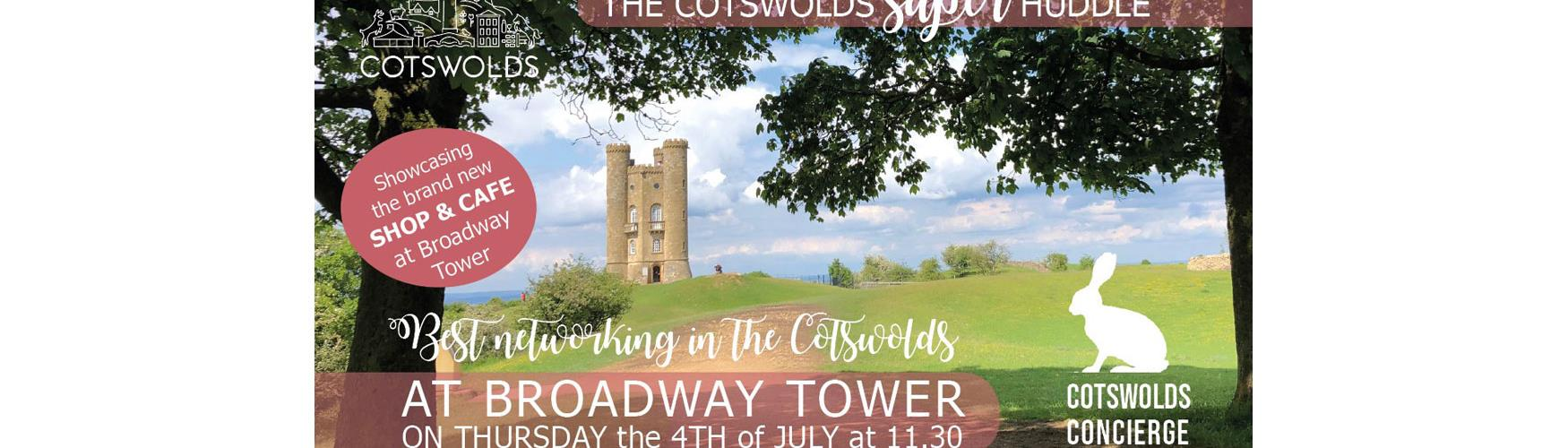 Join us at our next Cotswolds Super Huddle on Thursday 4 July from 11.30am onwards at Broadway Tower