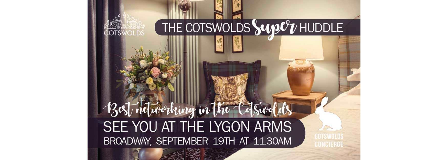 Join us at our next Super Huddle on Tuesday 19 September - 11.30am at the wonderful Lygon Arms